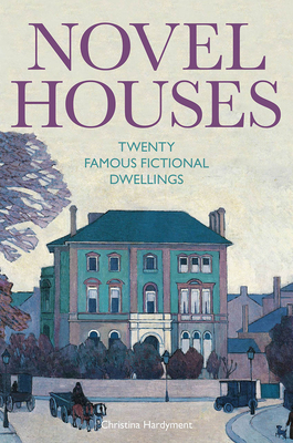 Image for Novel Houses: Twenty Famous Fictional Dwellings
