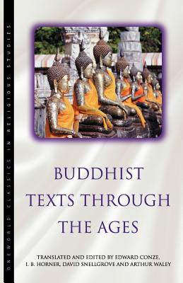 Image for Buddhist Texts Through the Ages (Oneworld Classics in Religious Studies)