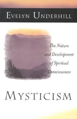 Image for Mysticism: The Nature and Development of Spiritual Consciousness