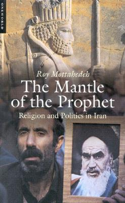 Image for The Mantle of the Prophet: Religion and Politics in Iran