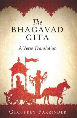 The Bhagavad Gita: A Verse Translation, Geoffrey Parrinder, trans.