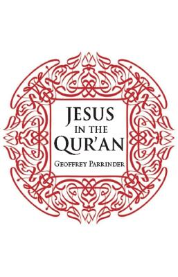Jesus in the Qur'an, Geoffrey Parrinder