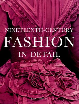 Image for Nineteenth-Century Fashion in Detail