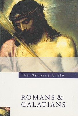 The Navarre Bible: St Paul's Letters to the Romans and Galatians, UNIVERSITY OF NAVARRE
