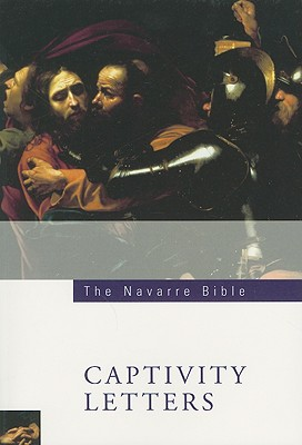 The Navarre Bible: Captivity Letters (The Navarre Bible: New Testament), UNIVERSITY OF NAVARRE
