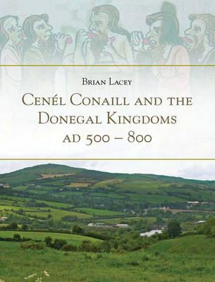Cenel Conaill and the Donegal Kingdoms AD 500-800, Lacey, Brian