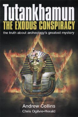 Image for Tutankhamun, the Exodus Conspiracy: The Truth Behind Archaeology's Greatest Mystery
