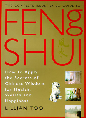 Feng Shui (Complete Illustrated Guide), Too, Lillian