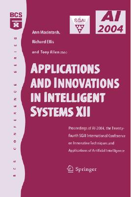Image for Applications and Innovations in Intelligent Systems XII: Proceedings of AI-2004, the Twenty-fourth SGAI International Conference on Innhovative Techniques and Applications of Artificial Intelligence