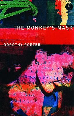 MONKEY'S MASK, DOROTHY PORTER
