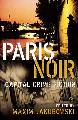 Image for Paris Noir: Capital Crime Fiction (City Noir 2)