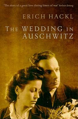 The Wedding in Auschwitz, Hackl, Erich