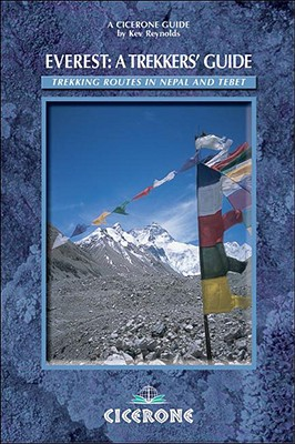Everest: A Trekker's Guide: Trekking routes in Nepal and Tibet (Cicerone Guides), Kev Reynolds