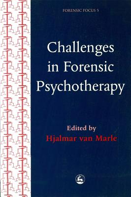 Image for Challenges in Forensic Psychotherapy (Forensic Focus, 5)