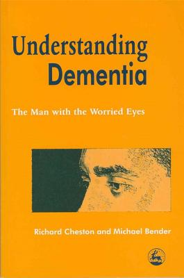 Image for Understanding Dementia: The Man with the Worried Eyes