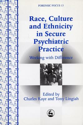 Image for Race, Culture and Ethnicity in Psychiatric Practice: Working With Difference (Forensic Focus, 13)