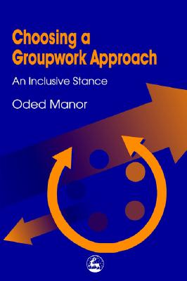 Image for Choosing a Groupwork Approach: An Inclusive Stance
