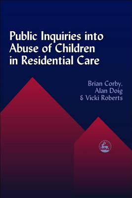 Image for Public Inquiries into Abuse of Children in Residential Care