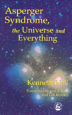 Image for Asperger Syndrome, the Universe and Everything: Kenneth's Book