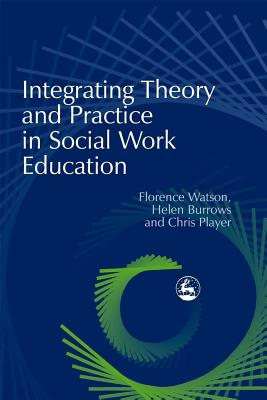 Image for Integrating Theory and Practice in Social Work Education