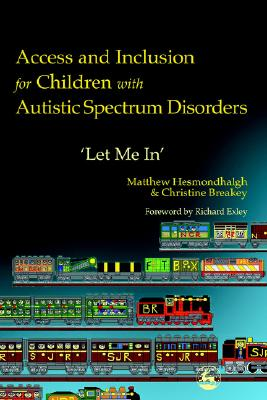 Image for Access and Inclusion for Children with Autistic Spectrum Disorders: 'Let Me In'