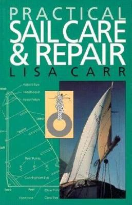 Practical Sail Care and Repair, Carr, Lisa