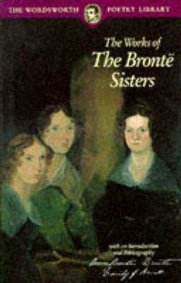 Image for The Works of The Bronte Sisters (Wordsworth Poetry Library)