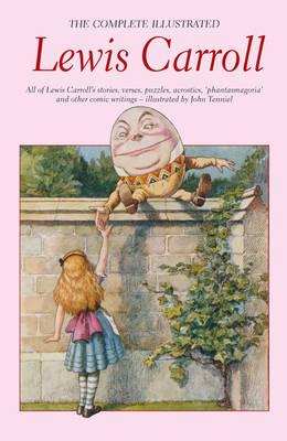 The Complete Illustrated Works of Lewis Carroll (Wordsworth Special Editions), Lewis Carroll