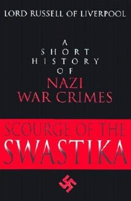 Image for Scourge of the Swastika: A Short History of Nazi War Crimes