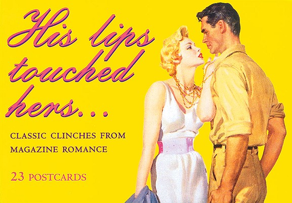 Image for His Lips Touched Hers: Classic Clinches from Magazine Romance