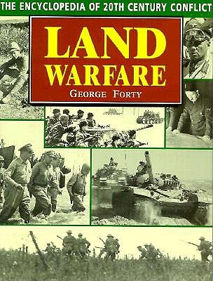 Encyclopedia of 20th Century Conflict : Land Warfare, Forty, George