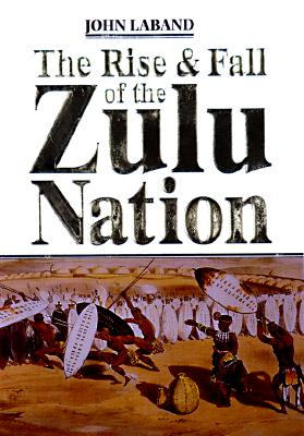 Image for Rise & Fall of the Zulu Nation
