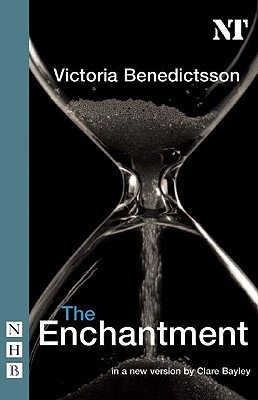 The Enchantment (Nick Hern Books), Benedictsson, Victoria