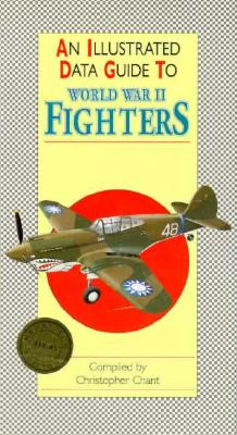 Image for An Illustrated Data Guide to World War II Fighters (Illustrated Data Guides)