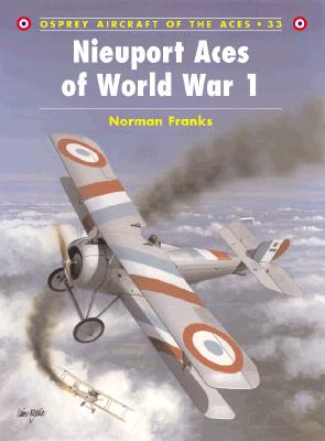 Nieuport Aces of World War I (Osprey Aircraft of the Aces No 33), Franks, Norman