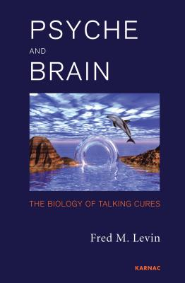 Image for Psyche and Brain: The Biology of Talking Cures