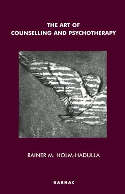 The Art of Counselling and Psychotherapy, Holm-Hadulla, Rainer M.