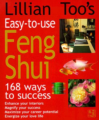 Image for Lillian Toos Easy-To-Use Feng Shui : 168 Ways to Success