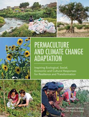 Image for Permaculture and Climate Change Adaptation: Inspiring Ecological, Social, Economic and Cultural Responses for Resilience and Transformation