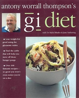 Image for Antony Worrall Thompson's Gi Diet