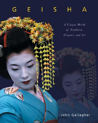 Image for Geisha: A Unique World of Tradition, Elegance and Art
