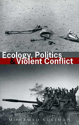 Image for Ecology, Politics and Violent Conflict (A Development & Peace Foundation Book)