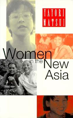 Women in the New Asia: From Pain to Power, Matsui, Yayori