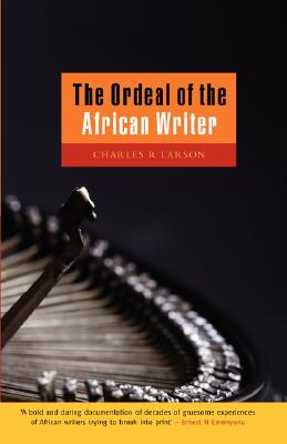 Image for The Ordeal of the African Writer