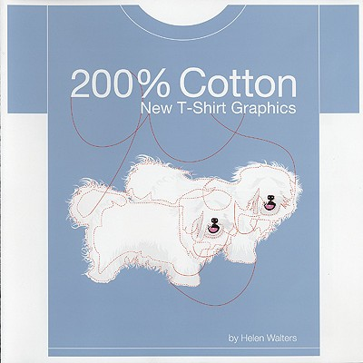 Image for 200 PERCENT COTTON: NEW T-SHIRT GRAPHICS