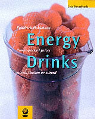 Image for Energy Drinks : Power Packed Juices, Mixed, Shaken or Stirred (Powerfoods Series)