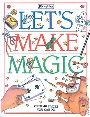 Image for Let's Make Magic: Over 40 Tricks You Can Do