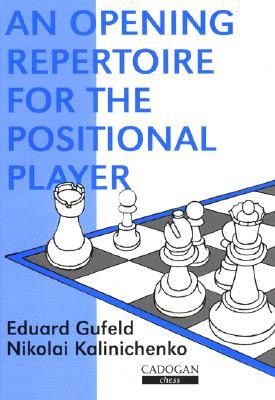 Opening Repertoire for the Positional Player, Gufeld, Eduard; Kalinichenko, Nikolai