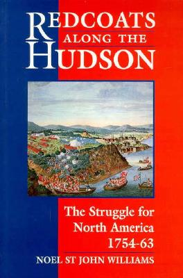 Image for Redcoats Along the Hudson: The Struggle for North America 1754-63 (Paperback Classics)