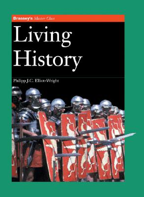 Image for Living History (Brassey's Master Class Series)